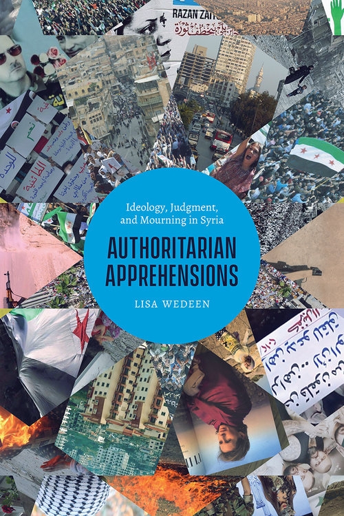book cover for Lisa Wedeen's Authoritarian Apprehensions
