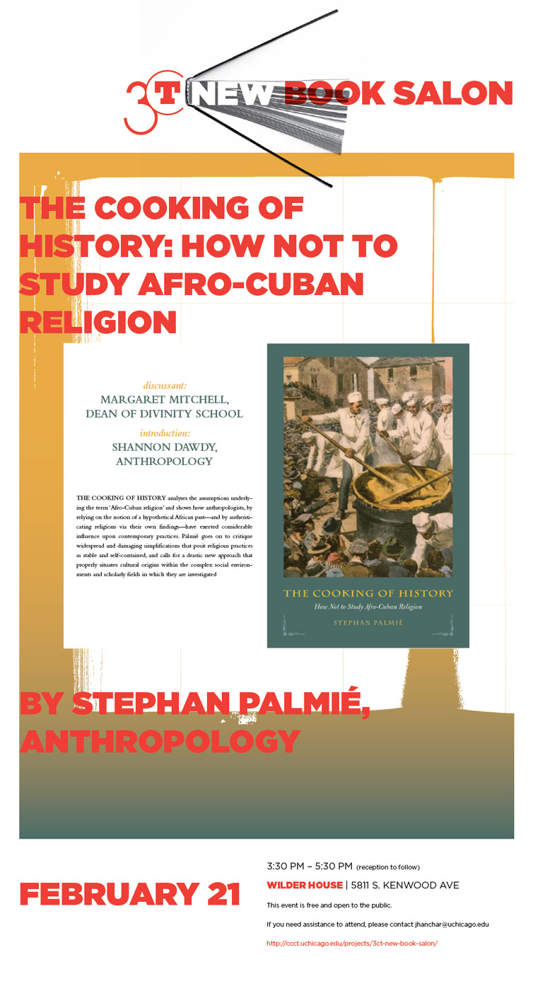 event poster for Stephan Palmie, The Cooking of History: How Not to Study Afro-Cuban Religion