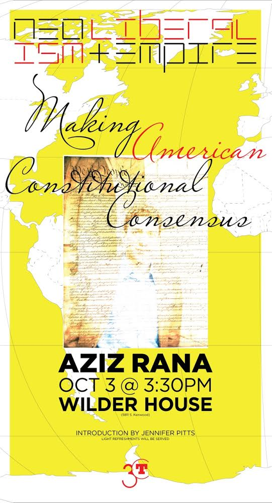 event poster for Aziz Rana, Making American Constitutional Consensus