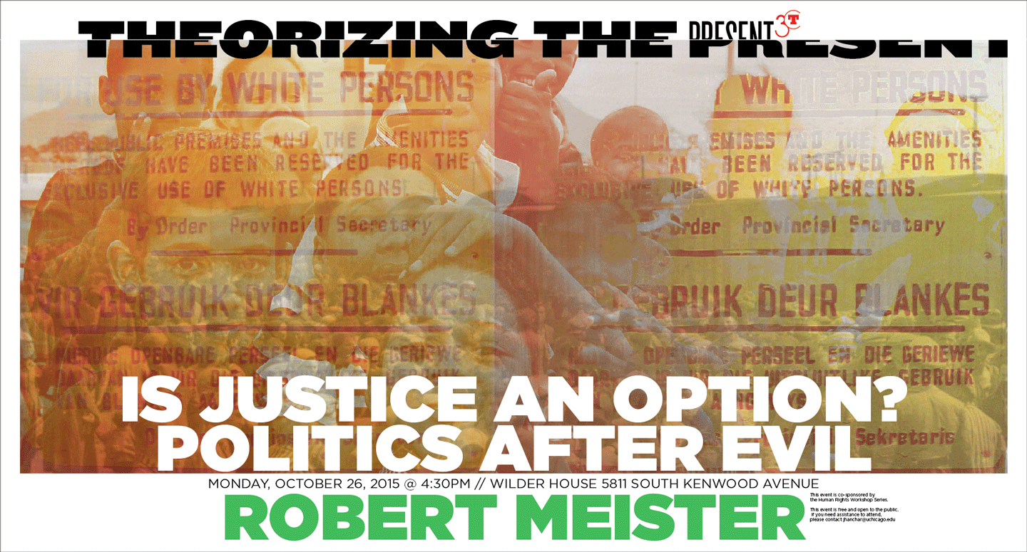 Poster for Robert Meister event, Is Justice an Option? Politics After Evil