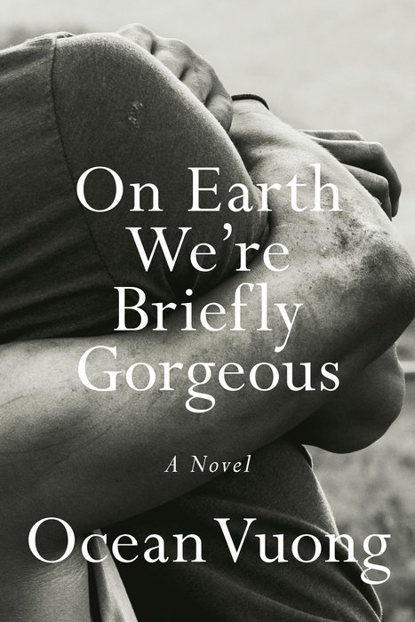 BOOK: Ocean Vuong, On Earth We're Briefly Gorgeous