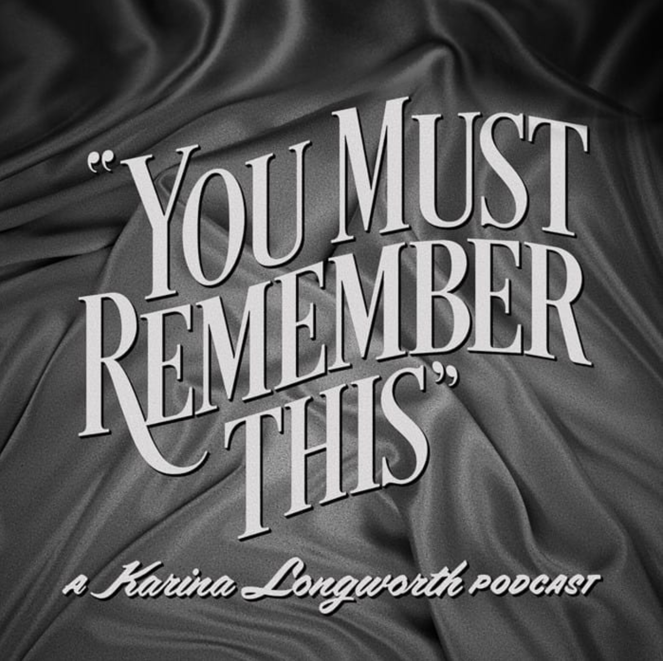 PODCAST: You Must Remember This