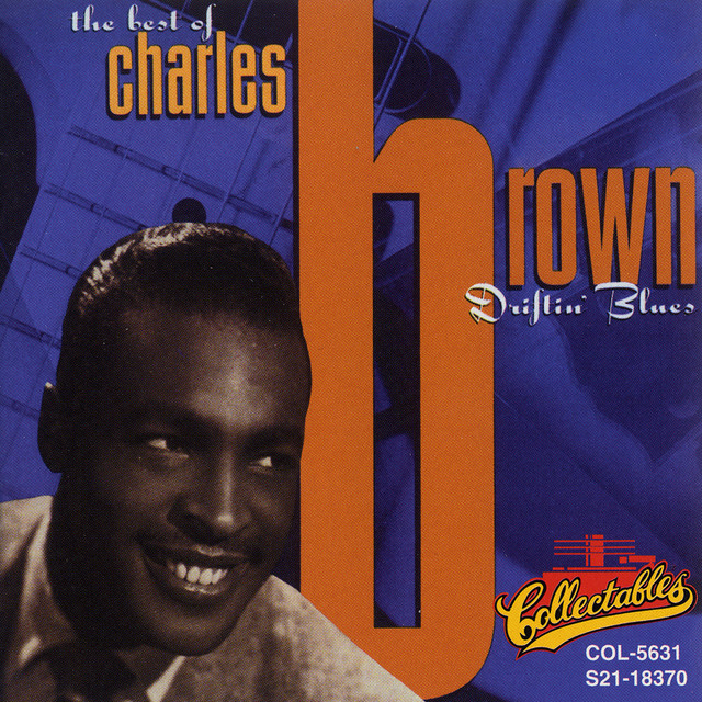 MUSIC: Charles Brown, The Best of Charles Brown: Driftin' Blues
