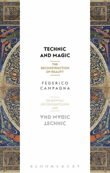 BOOK: Federico Campagna, Technic and Magic: The Reconstruction of Reality