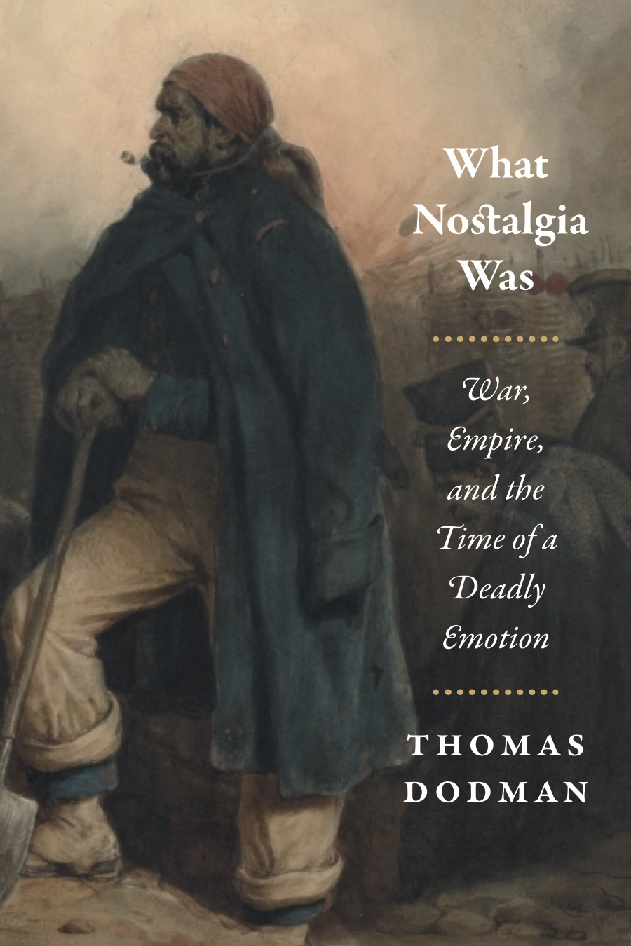 cover for What Nostalgia Was by Thomas Dodman