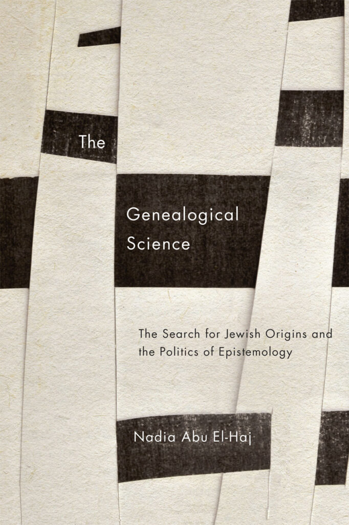 Cover of The Genealogical Science: The Search for Jewish Origins and the Politics of Epistemiology by Nadia Abu El-Haj