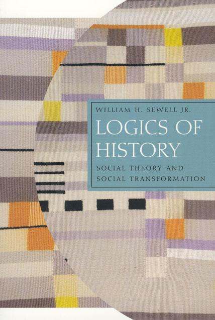 Cover of Logics of History by William Sewell
