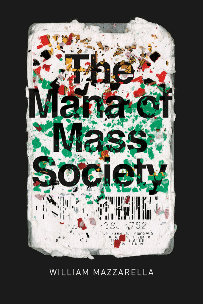 cover of The Mana of Mass Society by William Mazzarella