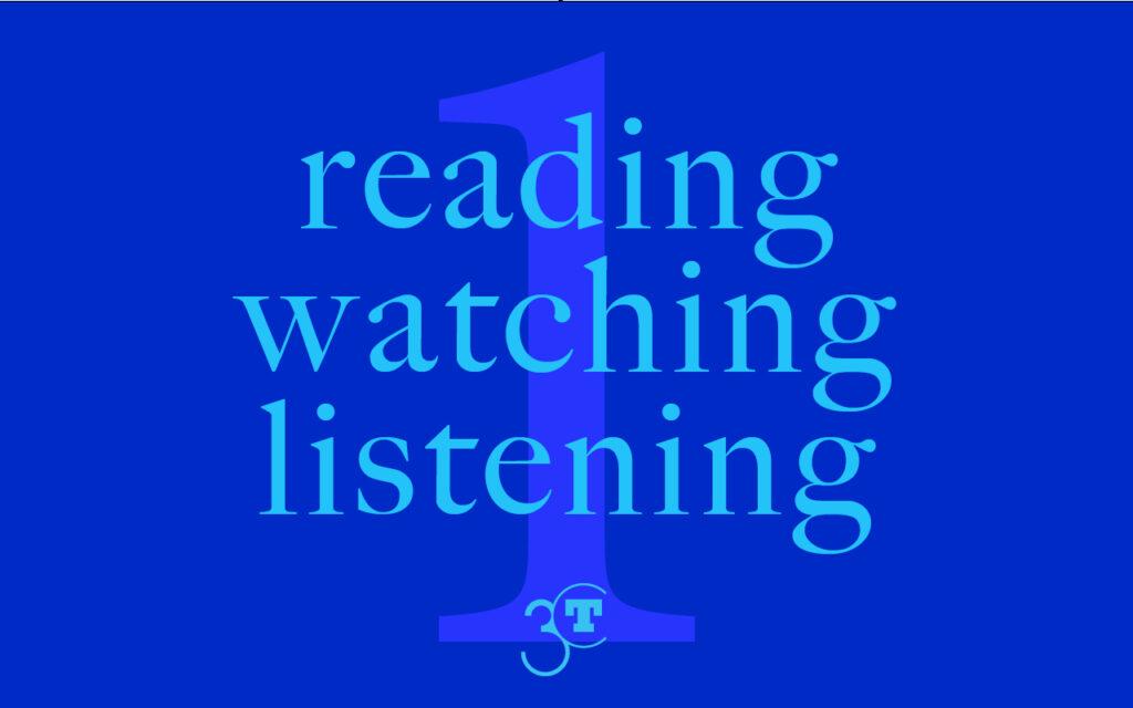 Reading, Watching, Listening #1