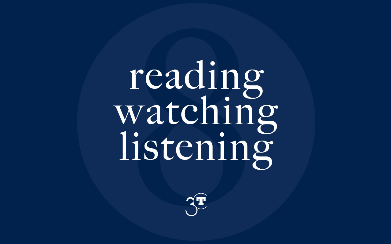 Reading, Watching, Listening #8
