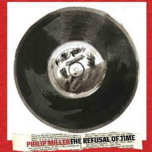 MUSIC: Philip Miller & William Kentridge, The Refusal of Time