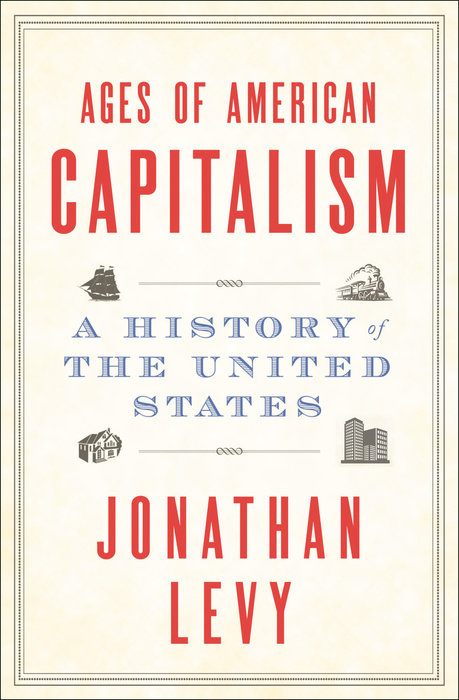 book cover for Jonathan Levy's Ages of American Capitalism