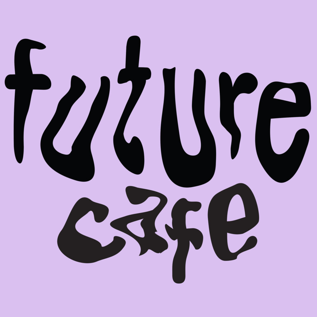 The words Future Cafe in wavy black text on a lavender background